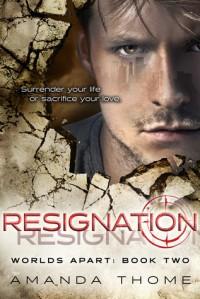 Resignation - Amanda Thome