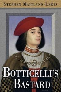 Botticelli's Bastard - Stephen Maitland-Lewis
