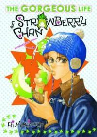 Gorgeous Life Of Strawberry Chan Volume 1 - Ai Morinaga