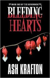 Bleeding Hearts - Ash Krafton