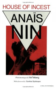 House of Incest - Anaïs Nin, Val Telberg