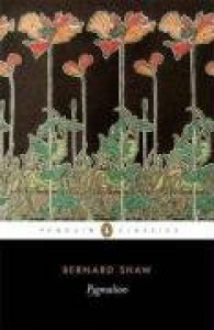 Pygmalion: A Romance in Five Acts - George Bernard Shaw, Dan H. Laurence, Nicholas Grene