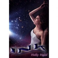 Ink (Ink, #1) - Holly Hood