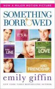 Something Borrowed (Darcy & Rachel #1) - Emily Giffin