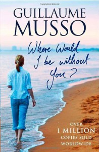 Where Would I Be Without You? - Guillaume Musso