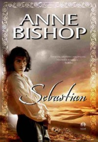 Sebastian, Efemera. Tom 1 - Anne Bishop
