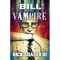Bill The Vampire (The Tome of Bill, #1) - Rick Gualtieri