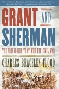 Grant and Sherman: The Friendship That Won the Civil War - Charles Bracelen Flood