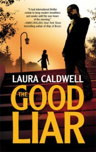 The Good Liar - Laura Caldwell