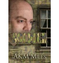 Soldier - A.K.M. Miles