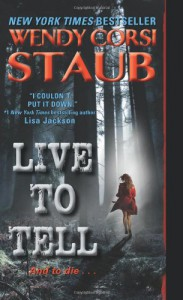 Live to Tell - Wendy Corsi Staub
