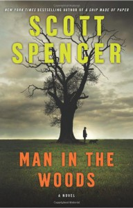 Man in the Woods - Scott Spencer