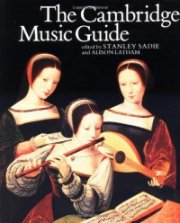 The Cambridge Music Guide - Stanley Sadie, Alison Latham