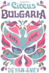 Circus Bulgaria - Deyan Enev, Kapka Kassabova