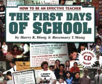 The First Days Of School: How To Be An Effective Teacher - Harry K. Wong, Rosemary T. Wong