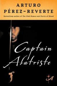 Captain Alatriste - Arturo Pérez-Reverte, Margaret Sayers Peden