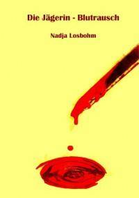 Die Jägerin - Blutrausch - Nadja Losbohm