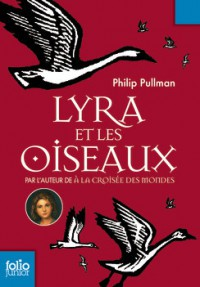 Lyra et les oiseaux - Philip Pullman