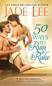 50 Ways to Ruin a Rake (Rakes and Rogues) - Jade Lee