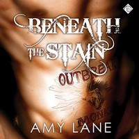 Beneath the Stain - Nick J. Russo, Amy Lane