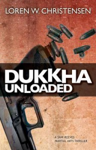 Dukkha Unloaded - Loren W Christensen