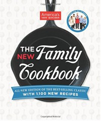 The America's Test Kitchen New Family Cookbook - Editors at America's Test Kitchen