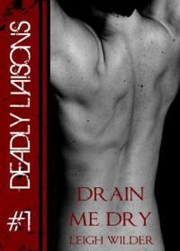 Drain Me Dry - Leigh Wilder