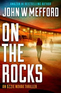 ON The Rocks (An Ozzie Novak Thriller, Book 3) (Redemption Thriller Series 15) - John W. Mefford