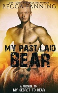 My Past Laid Bear: A Prequel to My Secret To Bear - Becca Fanning