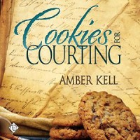 Cookies for Courting - Amber Kell,  Michael Stellman
