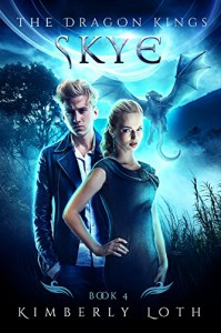 Skye: The Dragon Kings Book 4 - Kimberly Loth