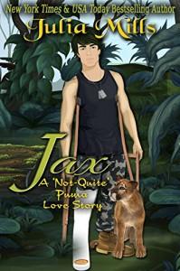 Jax: A 'Not-Quite' Puma Love Story (The 'Not-Quite' Love Story Series Book 4) - Julia Mills, Linda Boulanger, Lisa Mills