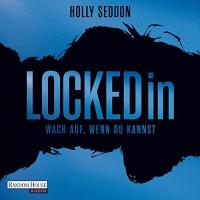 Locked in: Wach auf, wenn du kannst - Holly Seddon, Marie Bierstedt, Simon Jäger, Anna Carlsson, Deutschland Random House Audio