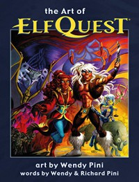 The Art of Elfquest - Richard Pini, Wendy Pini