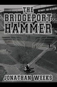 The Bridgeport Hammer - Jonathan Weeks