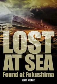 Lost at sea, found at Fukushima - Andy Millar