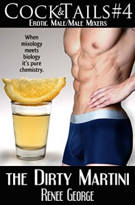 The Dirty Martini: Chris and Marty (CockTails Book 4) - Renee George