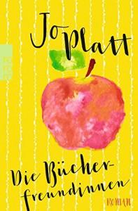 Die Bücherfreundinnen - Jo Platt, Katharina Naumann