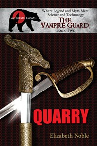 Quarry (The Vampire Guard Book 2) - Elizabeth Noble