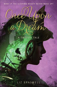 Once Upon a Dream: A Twisted Tale: A Twisted Tale (Twisted Tale, A) - Liz Braswell