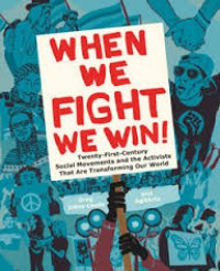 When We Fight, We Win: Twenty-First-Century Social Movements and the Activists That Are Transforming Our World - JOSE JORGE DIAZ, Dey Hernandez-Vazquez, Greg Jobin-Leeds