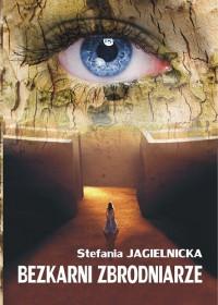 Bezkarni zbrodniarze - Stefania Jagielnicka