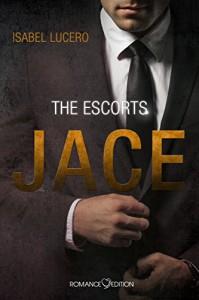 The Escorts: JACE - Isabel Lucero, Stefanie Zurek