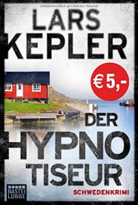Der Hypnotiseur: Kriminalroman. Joona Linna, Bd. 1 - Lars Kepler, Paul Berf