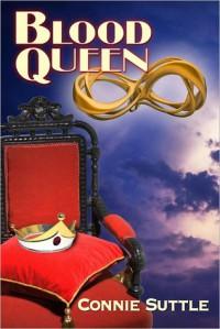 Blood Queen (Blood Destiny #6) - Connie Suttle