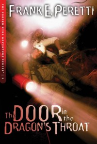 The Door in the Dragon's Throat (The Cooper Kids Adventure Series, #1) - Frank Peretti