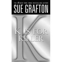 K is for Killer (Kinsey Millhone, #11) - Sue Grafton