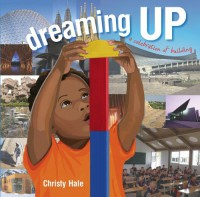 Dreaming Up: A Celebration of Building - Christy Hale