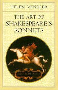 The Art of Shakespeare's Sonnets - Helen Vendler