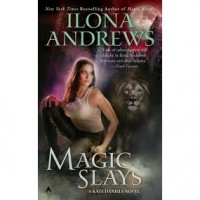 Magic Slays (Kate Daniels, #5) - Ilona Andrews